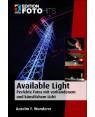 Available Light. Perfekte Fotos mit vorhandenem und künstlichem Licht