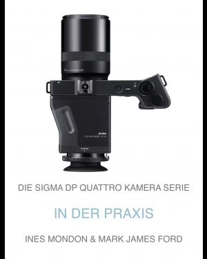 Die SIGMA DP Quattro Kamera Serie in der Praxis